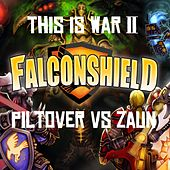 This Is War 2 (Piltover vs Zaun) by Falconshield