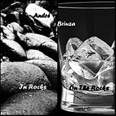 In Rocks On the Rocks by André Briuza