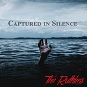 Captured in Silence by Ruthless