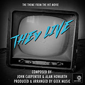 They Live - Wake Up - Main Theme by Geek Music