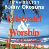 Celebrate & Worship In Caribbean Rhythms by Sonny Okosun
