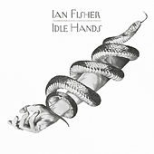 Idle Hands by Ian Fisher