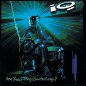 Are You Sitting Comfortably? von IQ