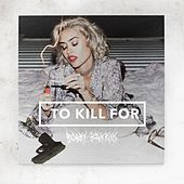 To Kill For by Bobby Brackins