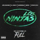 Sinfonico Presenta: Me Compre Un Full (Los Ninjas Version) by Chyno Nyno