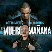 Si Me Muero Manana by Cotto Music