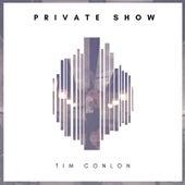 Private Show von Tim Conlon