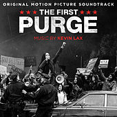 The First Purge (Original Motion Picture Soundtrack) von Kevin Lax