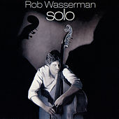 Solo by Rob Wasserman