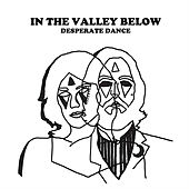 Desperate Dance by In The Valley Below