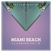 Miami Beach Clubbing, Vol. 3 by Various Artists