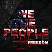 Freedom by We The People