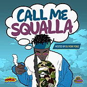 Call Me Squalla by Squalla