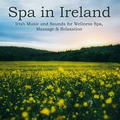 Spa in Ireland - Irish Music and Sounds for Wellness Spa, Massage & Relaxation von Pure Massage Music