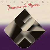 Partners in Motion de Wild Nothing