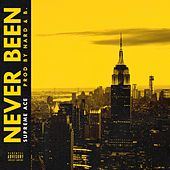 Never Been by Supreme Ace