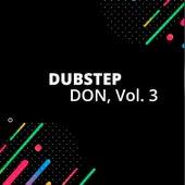 Dubstep Don, Vol. 3 van Various