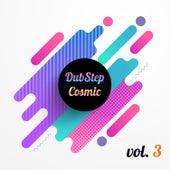 Dubstep Cosmic, Vol. 3 van Various