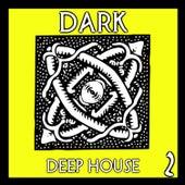 Dark Deep House, Vol. 3 van Various
