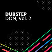 Dubstep Don, Vol. 2 van Various