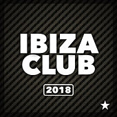 Ibiza Club 2018 - EP by Various Artists