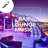 Bar Lounge Music, Vol. 1 - EP by Bar Lounge