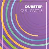 Dubstep Gun, Pt. 3 van Various