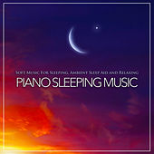 Soft Music For Sleeping, Ambient Sleep Aid and Relaxing Piano Sleeping Music de Piano for Sleep