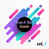 Drum & Bass Cosmic, Vol. 1 van Various