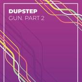 Dubstep Gun, Pt. 2 van Various