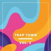 Trap Town, Vol. 3 van Various
