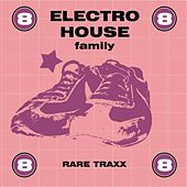 Electro House Family, Vol. 8 by Various Artists