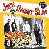 From The Waist Down/Hairdos & Heartaches de JackRabbit Slim