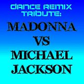 Dance Remix Tribute: Madonna vs Michael Jackson by Various Artists