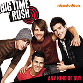 Any Kind Of Guy von Big Time Rush