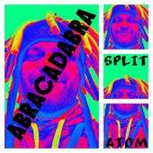 Abracadabra by Split Atom