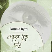 Super Top Hits by Donald Byrd