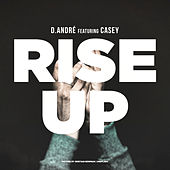 Rise Up by D.André