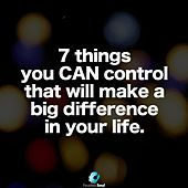 7 Things You Can Control That Will Make a Big Difference in Your Life by Fearless Soul