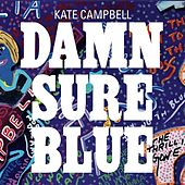 Damn Sure Blue von Kate Campbell