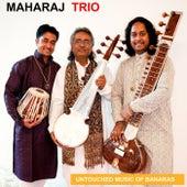 Untouched Music Of Banaras by Maharaj Trio