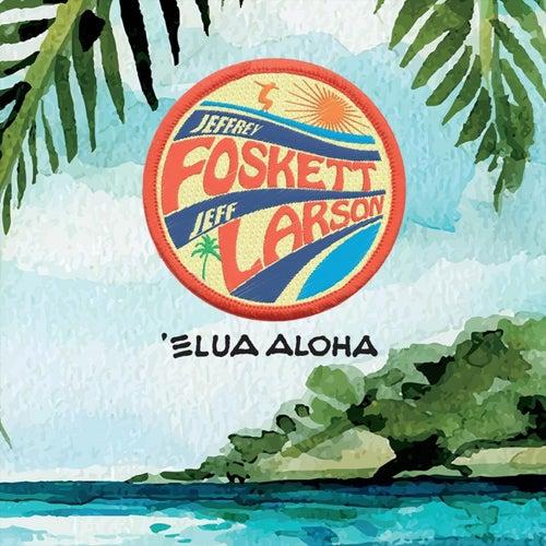 Elua Aloha by Jeffrey Foskett