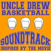 Basketball Soundtrack Inspired by the Movie Uncle Drew by Various Artists