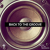 Back To The Groove - EP de Various Artists