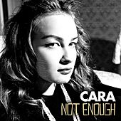 Not Enough by Cara