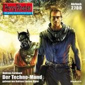 Der Techno-Mond - Perry Rhodan - Erstauflage 2700 (Ungekürzt) von Andreas Eschbach