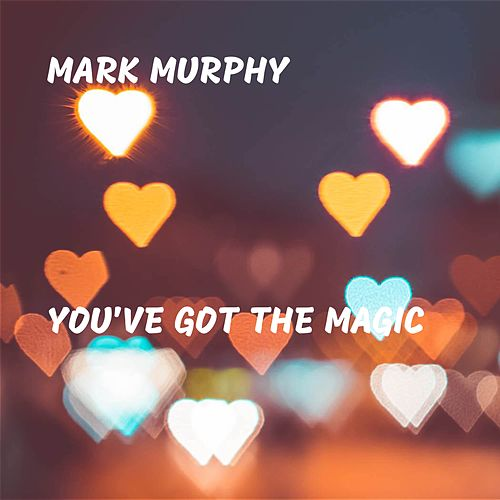 You've Got the Magic de Mark Murphy
