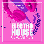 Electro House Campus, Vol. 1 - EP by Various Artists