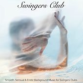 Swingers Club – Smooth, Sensual & Erotic Background Music for Swingers Clubs by Erotic Lounge Buddha Chill Out Music Cafe