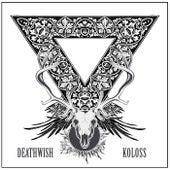 Deathwish / Koloss von Deathwish